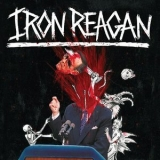 Iron Reagan - The Tyranny Of Will '2014
