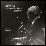 Sun Ra - In Some Far Place: Roma '77 '2016