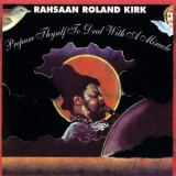 Rahsaan Roland Kirk - Prepare Thyself To Deal With A Miracle '1973