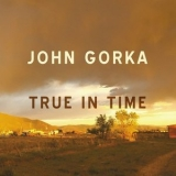 John Gorka - True In Time '2018