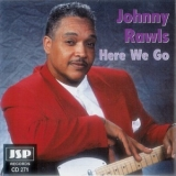 Johnny Rawls - Here We Go '1996