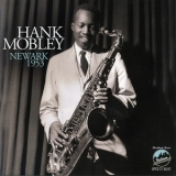 Hank Mobley - Newark 1953 (2012 Remaster) (2CD) '1953