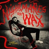 Nightmares On Wax - Shape The Future '2018