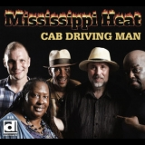 Mississippi Heat - Cab Driving Man '2016