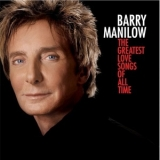 Barry Manilow - The Greatest Love Songs Of All Time '2010