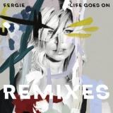 Fergie - Life Goes On (Remixes) '2017