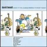 David Benoit - Here's To You, Charlie Brown: 50 Great Years! '2000