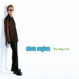 Glenn Hughes - The Way It Is (1999 Steamhammer) '1999