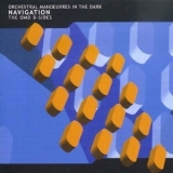 Orchestral Manoeuvres In The Dark - Navigation (The B-sides) '2001
