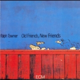 Ralph Towner - Old Friends, New Friends '1979