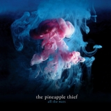 The Pineapple Thief - All The Wars '2012