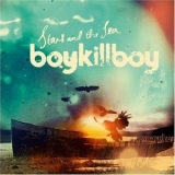 Boy Kill Boy - Stars And The Sea '2008