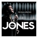 Tom Jones - The Love Collection '2007