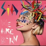 Sia - We Are Born '2010