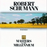 Robert Schumann - Rhenish (Masters of The Millennium) '1993