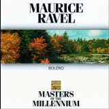 Maurice Ravel - Bolero (Masters of The Millennium) '1997