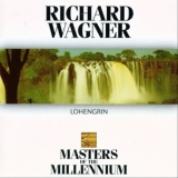 Richard Wagner - Lohengrin (Masters of The Millennium) '1994