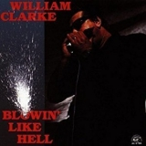 William Clarke - Blowin' Like Hell '1990