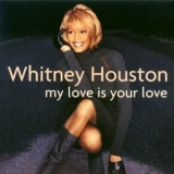 Whitney Houston - My Love Is Your Love  (2CD) '1998