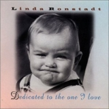 Linda Ronstadt - Dedicated To The One I Love '1996