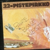 22 Pistepirkko - Bare Bone Nest '1989