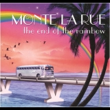 Monte La Rue - The End Of The Rainbow '2008