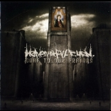 Heaven Shall Burn - Deaf To Our Prayers '2006