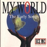 Ice Mc - My World  (The Early Songs) '1995