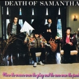 Death Of Samantha - Where The Women Wear The Glory And The Men Wear The Pants '1988