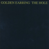 Golden Earring - The Hole '1986
