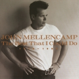 John Mellencamp - The Best That I Could Do (1978-1988) '1997
