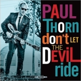 Paul Thorn - Don't Let The Devil Ride '2018