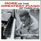 Art Tatum - More Of The Greatest Piano Of Them All + Still More Of The Greatest Piano Of Them All '1955