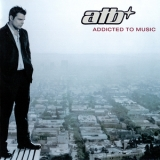 ATB - Addicted To Music  '2003