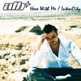 ATB - Here With Me - Intencity '2004