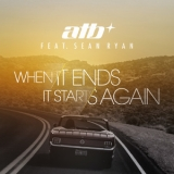 ATB - When It Ends It Starts Again '2014