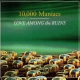 10,000 Maniacs - Love Among The Ruins '1997