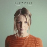 Snowpoet - Thought You Knew '2018