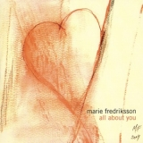 Marie Fredriksson - All About You '2004
