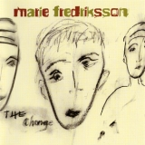 Marie Fredriksson - The Change '2004