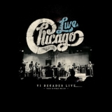 Chicago - Chicago: VI Decades Live (This Is What We Do) '2018