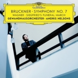 Gewandhausorchester Leipzig & Andris Nelsons - Bruckner: Symphony No. 7 / Wagner: Siegfried's Funeral March (Live) '2018