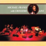Michael Franks - With Crossfire Live '1980