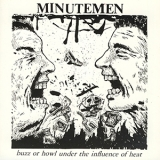 Minutemen - Buzz Or Howl Under The Influence Of Heat '1983