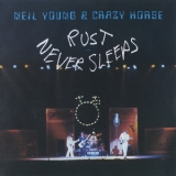 Neil Young & Crazy Horse - Rust Never Sleeps '1993