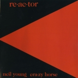Neil Young & Crazy Horse - Re-ac-tor '1981