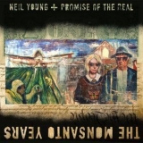 Neil Young & Promise Of The Real - The Monsanto Years '2015