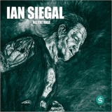 Ian Siegal - All The Rage '2018