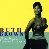 Ruth Brown - Miss Rhythm  (Greatest Hits and More) (2CD) '1989