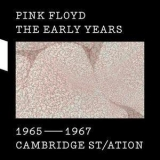 Pink Floyd - The Early Years 1965-1967 Cambridge St/ation  (2CD) '2016